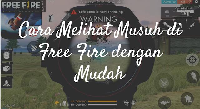 5 Cara Melihat Musuh di Free Fire dengan Mudah