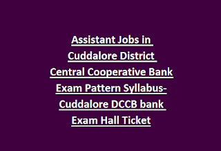 Assistant Jobs in Cuddalore District Central Cooperative Bank Exam Pattern Syllabus-Cuddalore DCCB bank Exam Hall Ticket