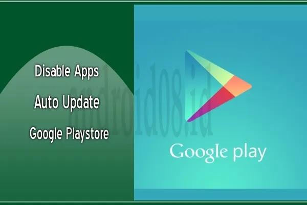 Disable Auto Update Pada Aplikasi Terinstal di Playstore