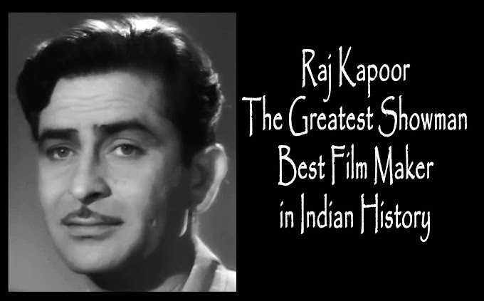Raj Kapoor Films The Greatest Showman Best Film Maker in Indian