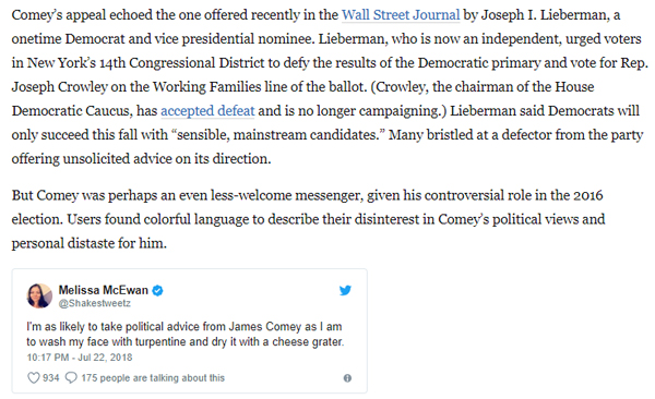 screenshot of my tweet embedded in the WaPo article; my tweet reads 'I'm as likely to take political advice from James Comey as I am to wash my face with turpentine and dry it with a cheese grater.' and the intro text reads 'But Comey was perhaps an even less-welcome messenger [than Joe Lieberman, given his controversial role in the 2016 election. Users found colorful language to describe their disinterest in Comey's political views and personal distaste for him.'