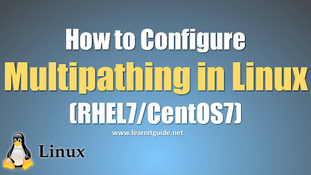 How to Configure Multipathing in Linux (RHEL7/CentOS7)