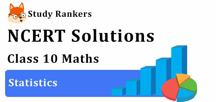 NCERT Solutions for Class 10 Maths Ch 14 Statistics