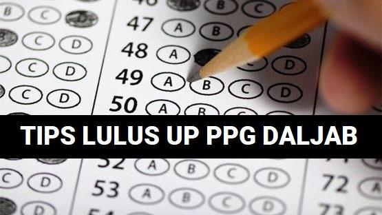 Tips Lulus Uji Pengetahun (UP) PPG Daljab