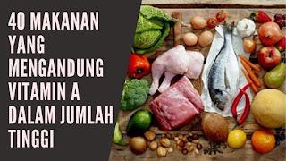 40 Makanan Yang Mengandung Vitamin A Dalam Jumlah Tinggi