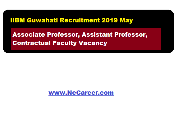 IIBM Guwahati Recruitment 2019 May