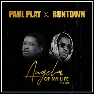 angel of my life,angel of my life (remake),paul play dairo,paul play,play,runtown,angel,afrobeats,in my feeling,afrobeat,dancehall,stage play