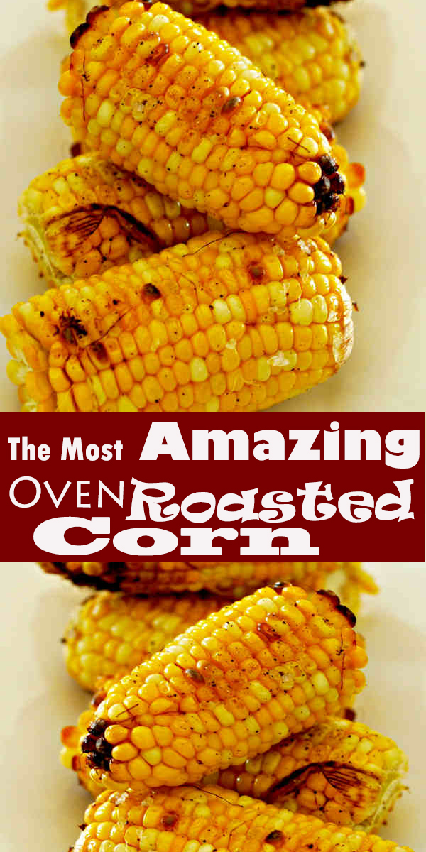 The Most Amazing Oven Roasted Corn #TheMost #Amazing #Oven #Roasted #Corn #TheMostAmazingOvenRoastedCorn