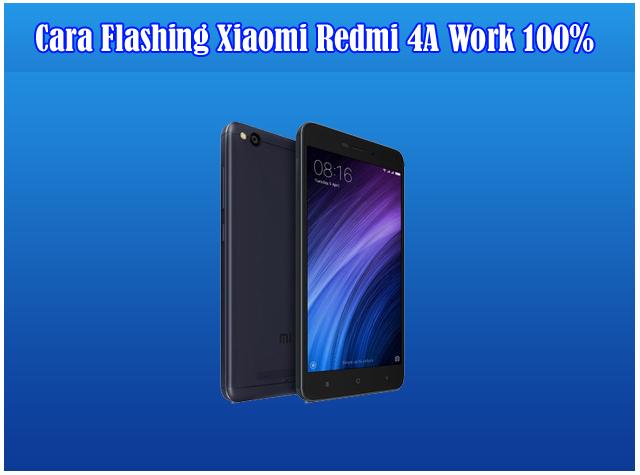 Cara Flash Xiaomi Redmi 4A Via MiFlash Tested 100% (Mengatasi Bootloop Xiaomi Redmi 4A)