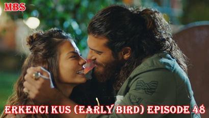 Episode 48 Erkenci Kuş (Early Bird): Summary And Trailer