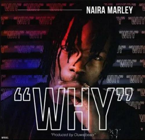 "[ MUSIC ] Naira Marley – ""Why""   MP3 DOWNLOAD"