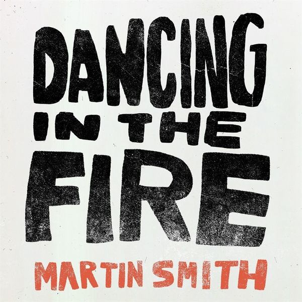 Martin Smith – Dancing In the Fire (Single) 2021 (Exclusivo WC)