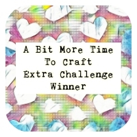 Winner at A Bit More Time To Craft Extra Challenge Blog