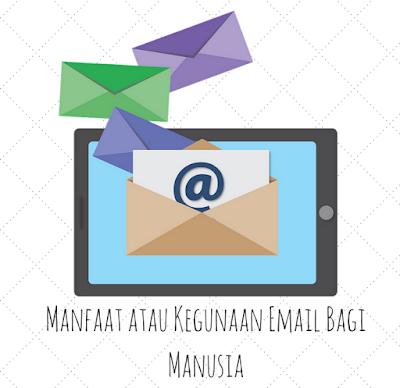 Manfaat atau Kegunaan Email Bagi Manusia