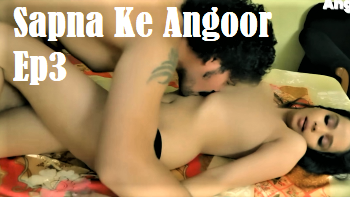 Sapna Ke Angoor (2021) - Angoor Originals Web Series (s01ep03)