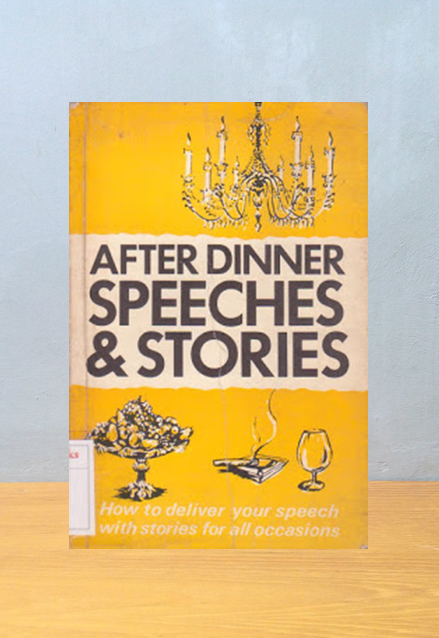 AFTER DINNER SPEECHES & STORIES: HOW TO DELIVER YOUR SPEECH WITH STORIES FOR ALL OCCASIONS, John Bolton