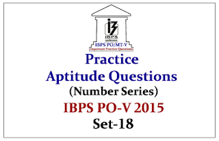 IBPS PO Race 2015- Practice Aptitude Questions (Number Series) With Solutions