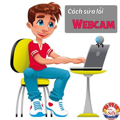 CACH SUA LOI WEBCAM KHONG HOAT DONG
