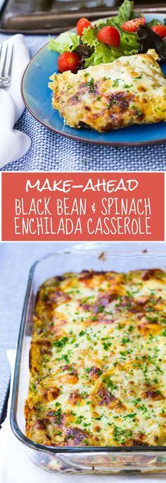 Make-Ahead Black Bean & Spinach Enchilada Casserole
