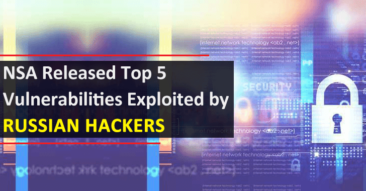 NSA Released Top 5 Vulnerabilities That Exploited by Russian Hackers to Hack US Based Networks