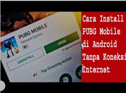 Cara Install PUBG Mobile di Android Tanpa Koneksi Internet 1