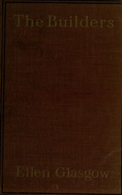 The Builders Novel ( 1919) by  Ellen Anderson Gholson Glasgow