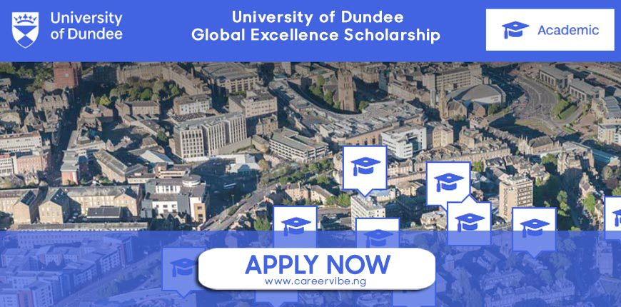 University of Dundee Global Excellence Undergraduate Scholarships