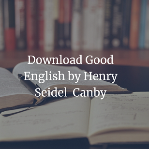 Good English by Henry Seidel  Canby