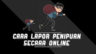 Cara Lapor Penipuan Online