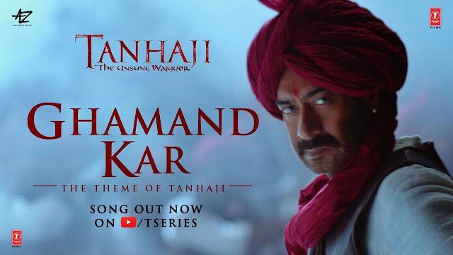 घमंड कर Ghamand Kar Lyrics in Hindi from Movie Tanhaji