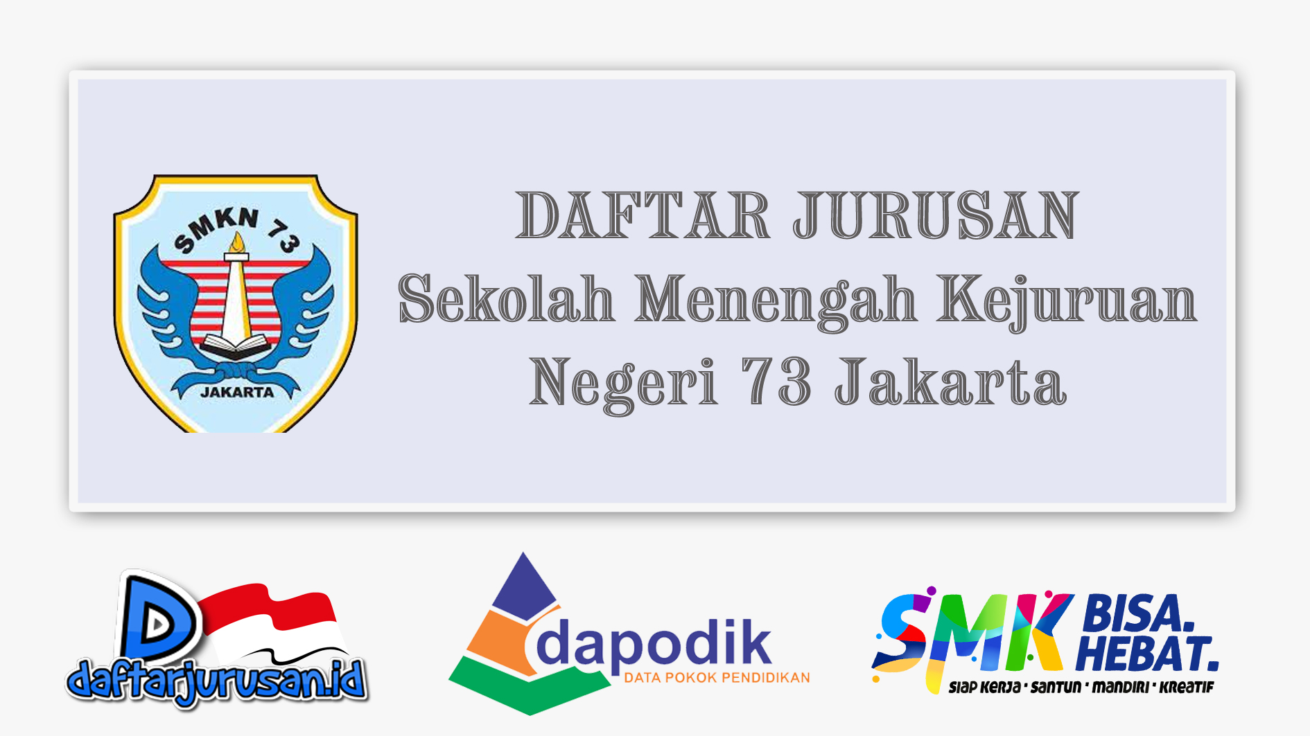 Daftar Jurusan SMK Negeri 73 Jakarta Barat
