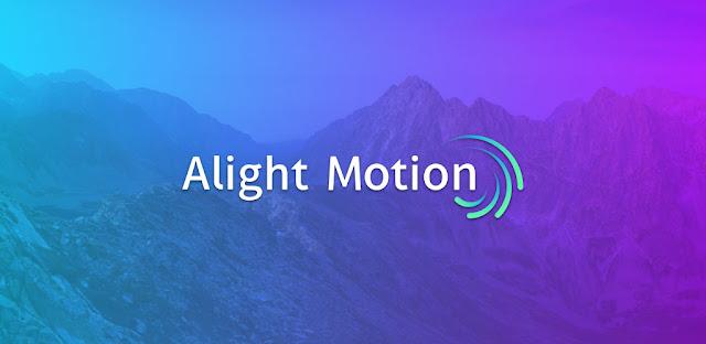تحميل تطبيق Alight Motion مهكر  بدون علامه مائيه