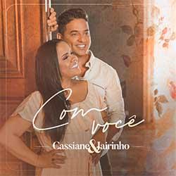 Baixar Música Gospel Com Você - Cassiane e Jairinho Mp3