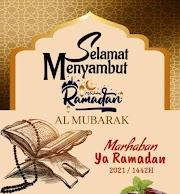 Selamat Menyambut Bulan Ramadan Al-Mubarak