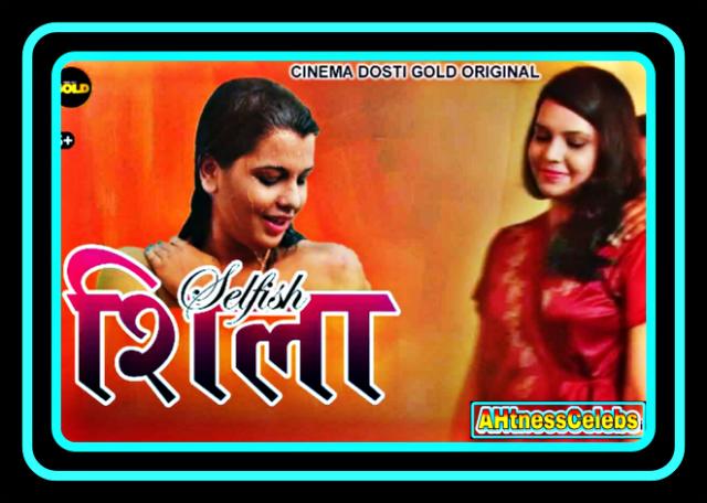 Selfish Sheila (2021) – CinemaDosti Hindi Hot Short Film