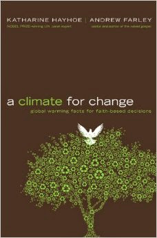 Book Cover. A Climate for Change: Global Warming Facts for Faith-Based Decisions
