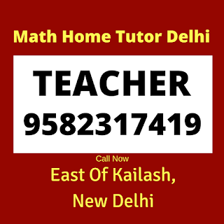 Mathematics Home Tutor in East Of Kailash, Delhi