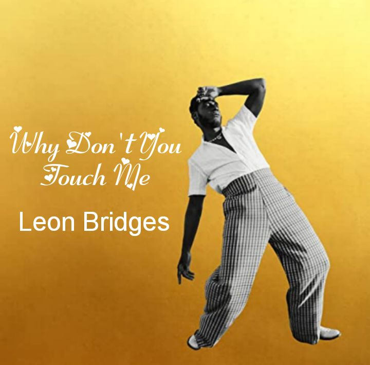 Leon Bridges' Music: Why Don't You Touch Me (Single-Track) - Streaming and MP3 Download
