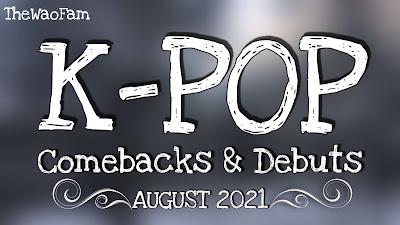 July 2021 KPop Comebacks and Debuts