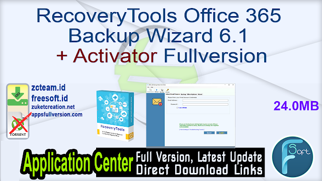 RecoveryTools Office 365 Backup Wizard 6.1 + Activator Fullversion