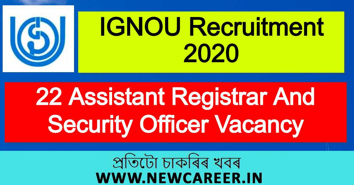 IGNOU Recruitment 2020 : Apply For 22 Assistant Registrar And Security Officer Vacancy