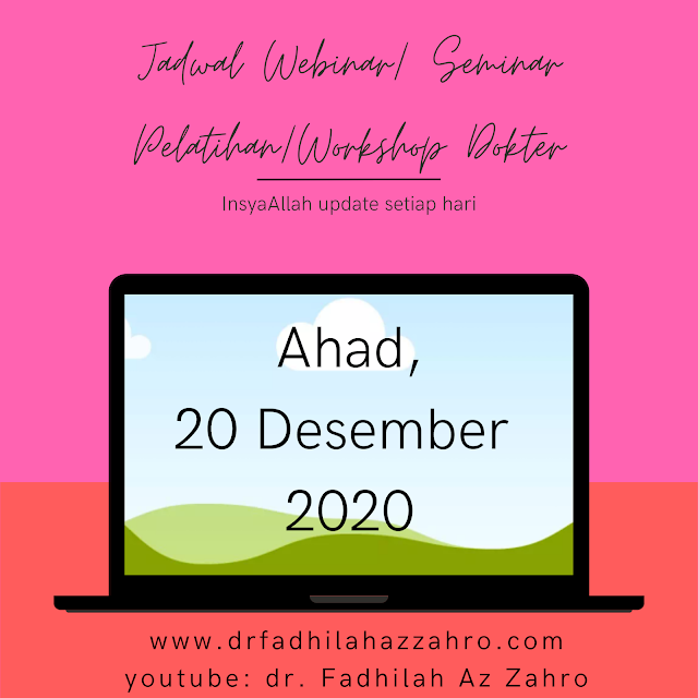 (Ahad, 20 Desember 2020) Jadwal Webinar/Seminar Pelatihan/Workshop Dokte