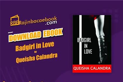 Download Novel Badgirl In Love by Queisha Calandra Pdf