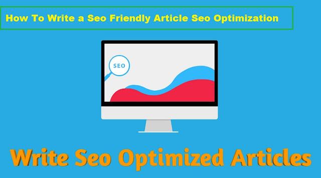 How To Write a Seo Friendly Article Seo Optimization