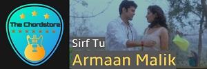 Armaan Malik - SIRF TU Guitar Chords [Pranaam]