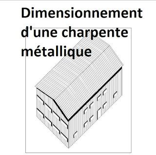 Dimensionnement d 39 une charpente m tallique cours g nie - Calcul d un hangar en charpente metallique ...
