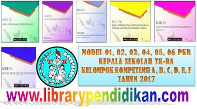 MODUL 01, 02, 03, 04, 05, 06 PKB KEPALA SEKOLAH TK-RA KELOMPOK KOMPETENSI A, B, C, D, E, F TAHUN 2017 http://www.librarypendidikan.com