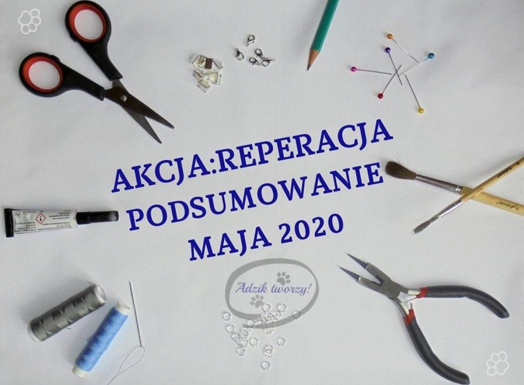 Akcja Reperacja u Adzika - podsumowanie maj 2020