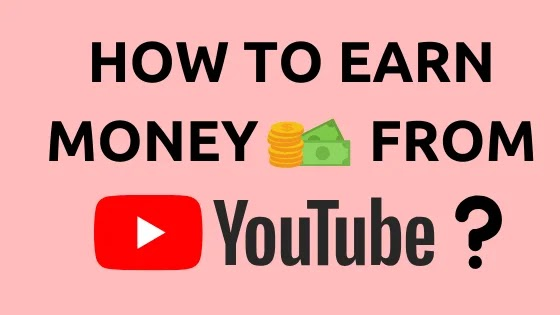 How to earn money from Youtube