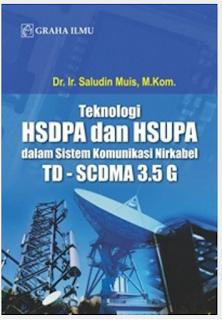 Jual Teknologi HSDPA dan HSUPA dalam Sistem Komunikasi Nirkabel TD - SCDMA - DISTRIBUTOR BUKU YOGYA | Tokopedia: